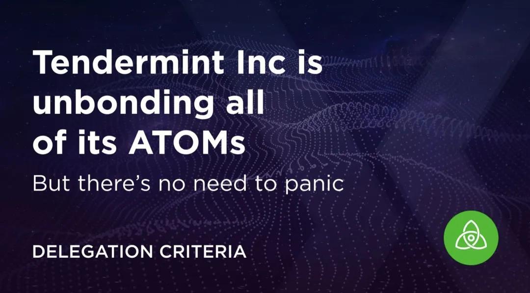公告 | Tendermint Inc 将重新选择验证人来委托 ATOMs
